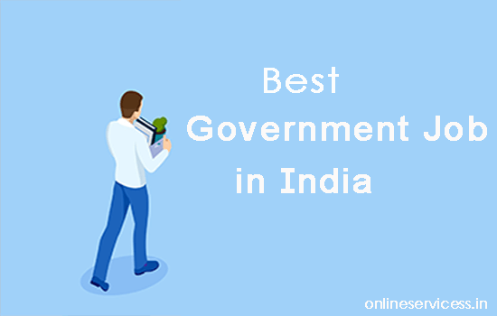 best government job in India